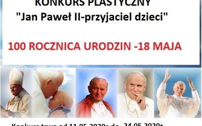 Jan Paweł II – przyjaciel dzieci – Konkurs plastyczny konkurs zakończony